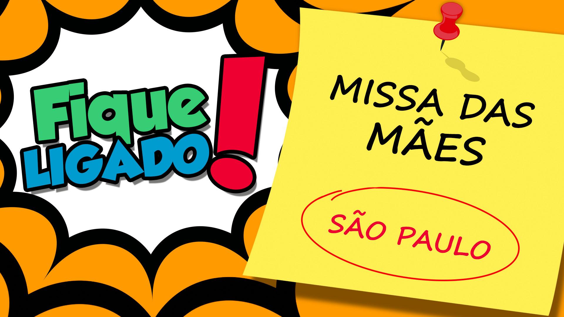 [Missa das Mães - São Paulo]