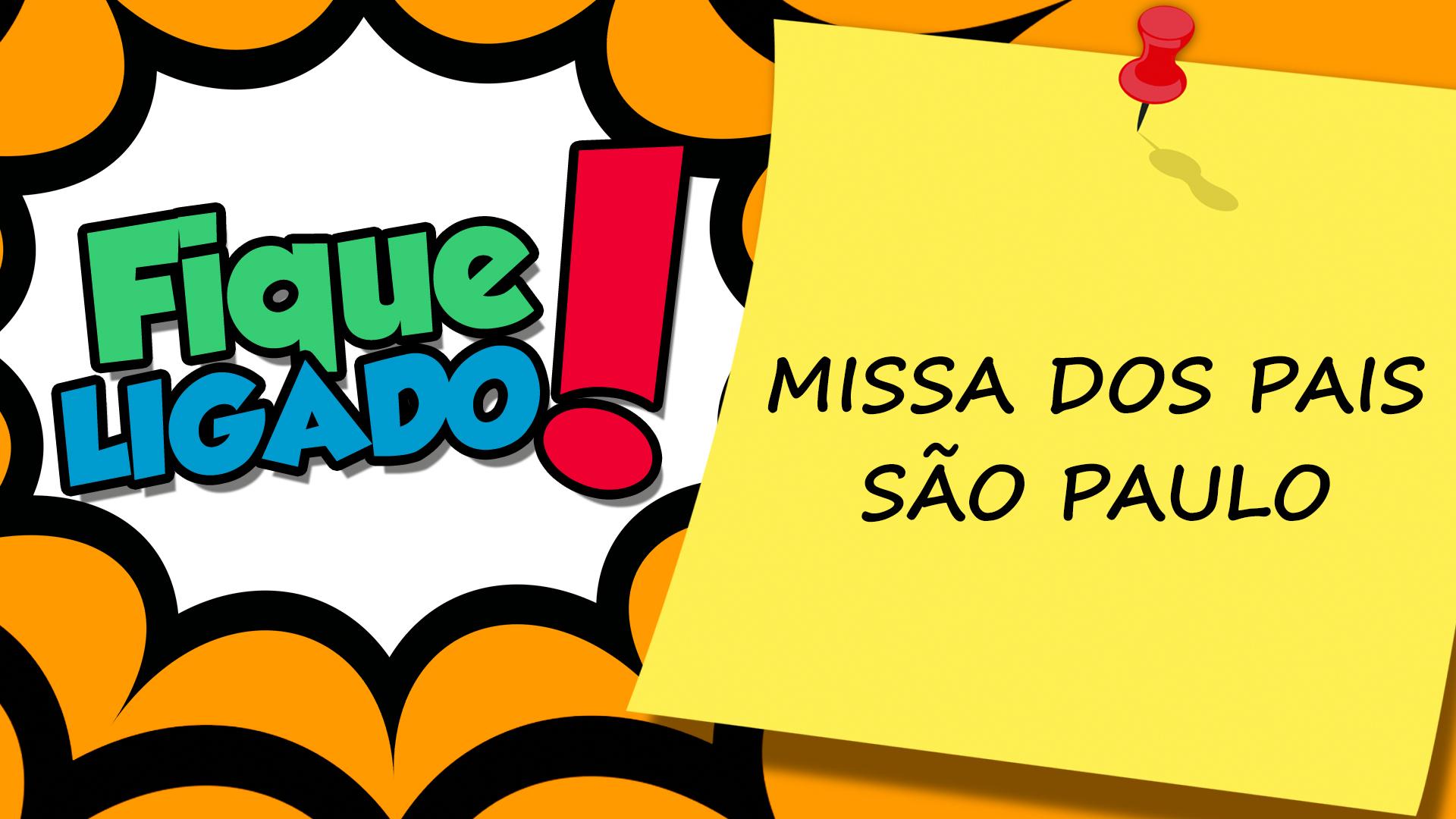 [Missa dos Pais - São Paulo]